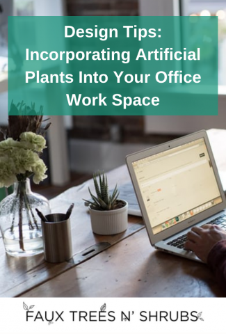 Design Ideas: Incorporating Artificial Plants Into Your Office Work Space