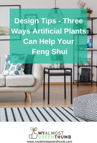 Design Tips – Three Ways Artificial Plants Can Help Your Feng Shui