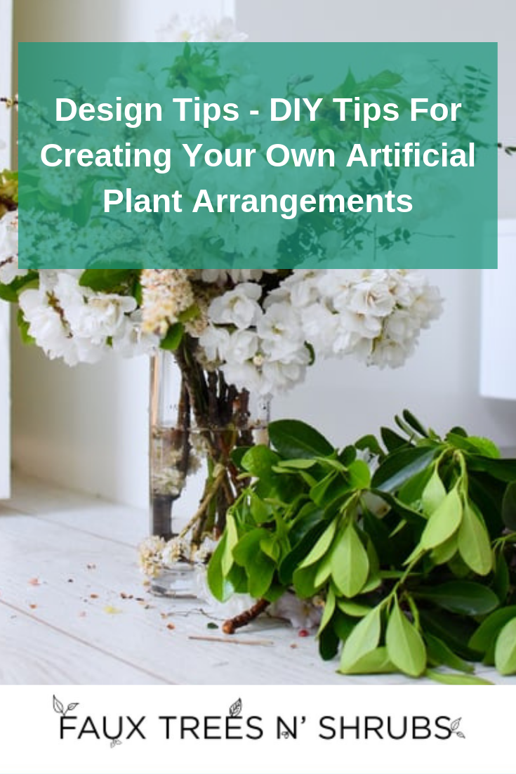 Design Tips - DIY Tips For Creating Your Own Artificial Plant Arrangements