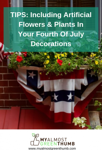 Make Room For The Red, White And Blue — Tips For Incorporating Artificial Plants Into Your Fourth of July Decorations