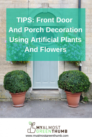 TIPS: Front Door And Porch Decoration Using Artificial Plants And Flowers