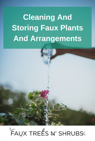 Cleaning And Storing Faux Plants And Arrangements