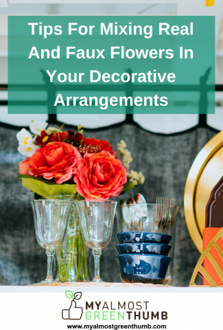 Tips For Mixing Real And Artificial Flowers In Your Decorative Arrangements