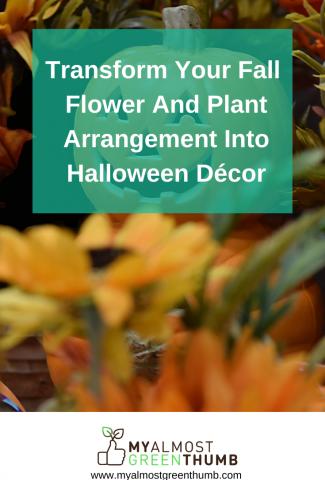 Transform Your Fall Flower And Plant Arrangement Into Halloween Décor