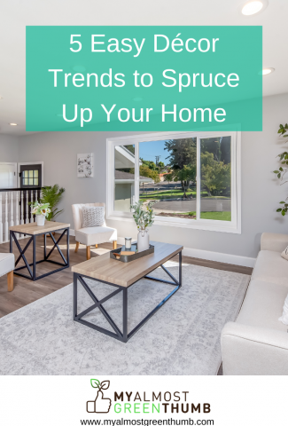 5 Easy Décor Trends to Spruce Up Your Home