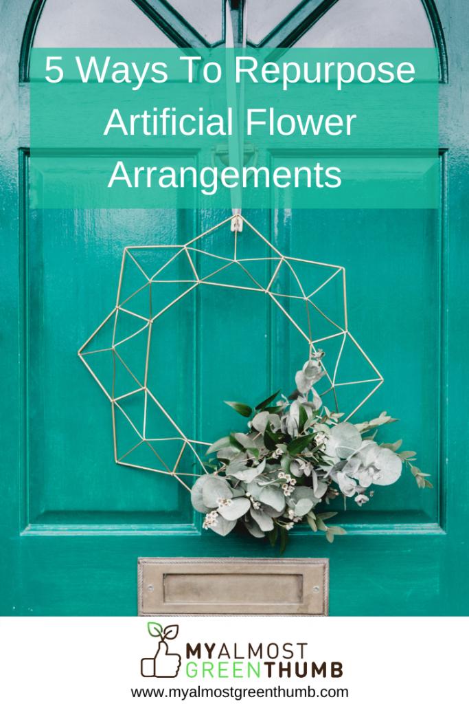 5 Ways To Repurpose Artificial Flower Arrangements