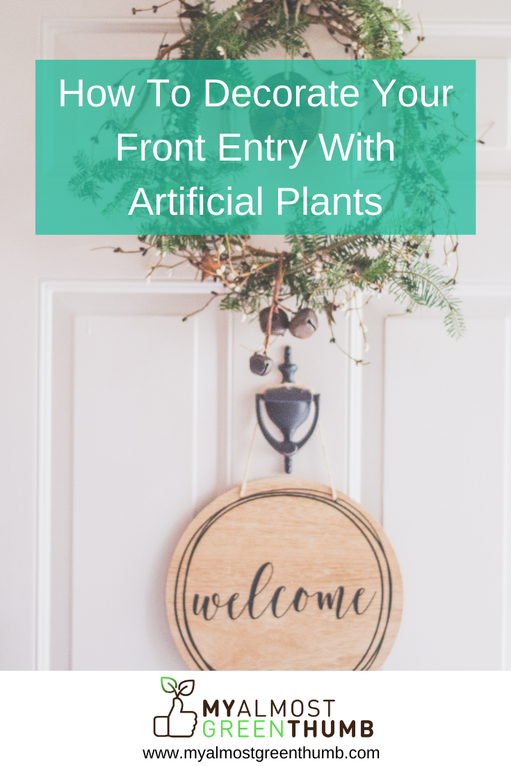 How To Decorate Your Front Entry With Faux Plants