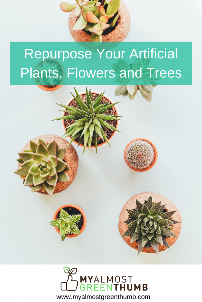 Repurpose Your Artificial Plants, Flowers and Trees