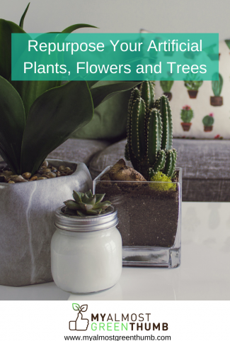 Repurpose Artificial Plants, Flowers and Trees