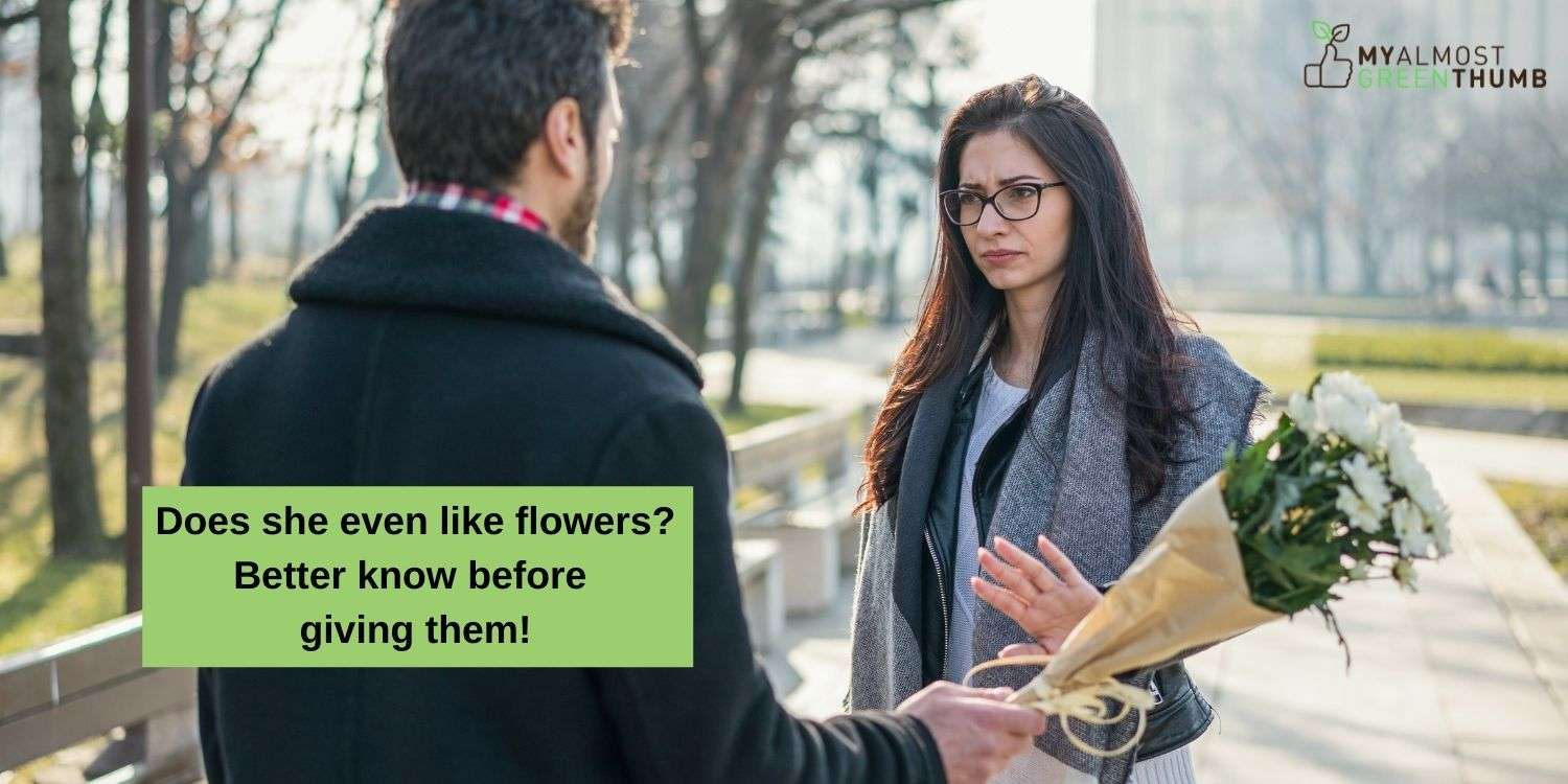 Does she even like flowers? Better know before giving them!